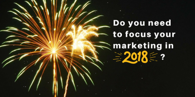 Focus your marketing in 2018 -  A guide to planning